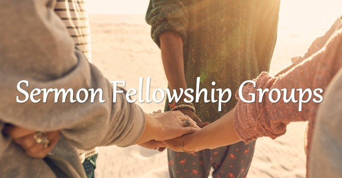 Register Here to Attend the Sermon Fellowship Groups image