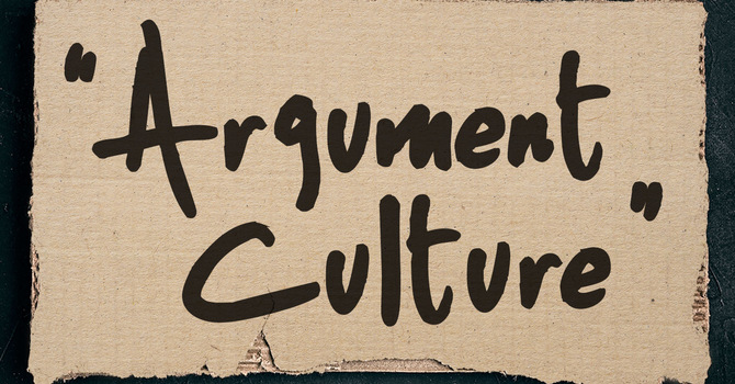 Argument Culture