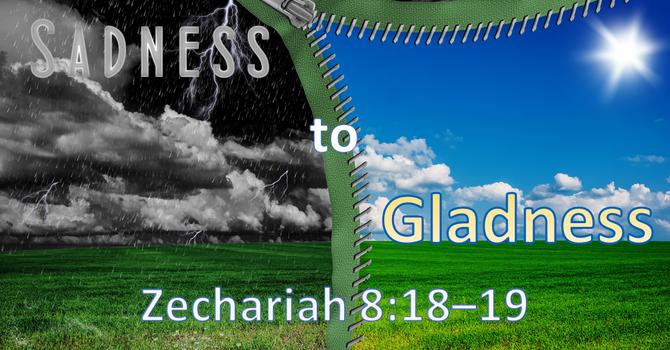Sadness to Gladness