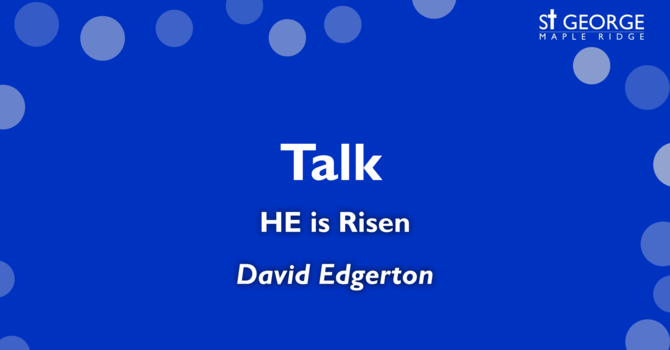 """HE is Risen"" Reverend David Edgerton image"