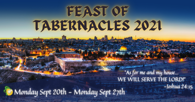 Feast of Tabernacles 2021