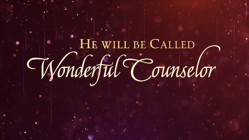 """""""Wonderful Counselor"""""""