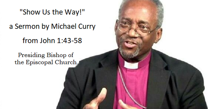"Bishop Curry's Sermon on ""Show Us The Way"""