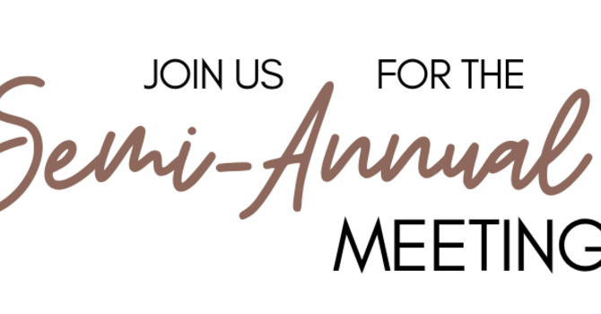 Join us for the Semi-Annual Meeting image