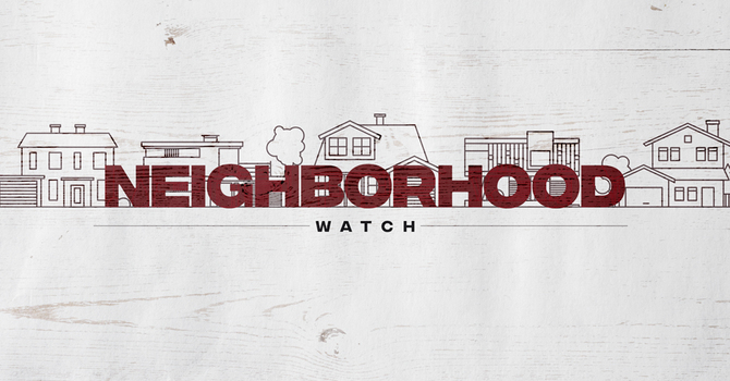 Neighborhood Watch: What Matters Most