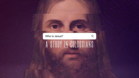 A Study in Colossians