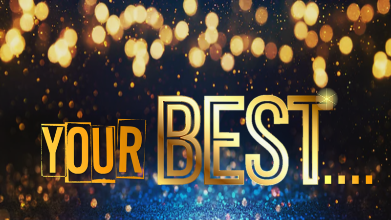 Your BEST...