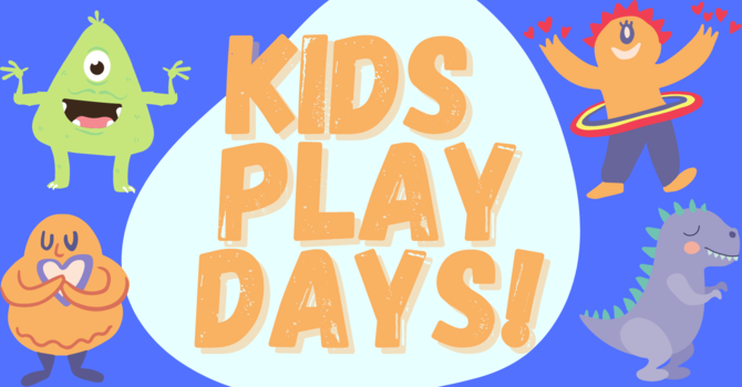 Kids play days!