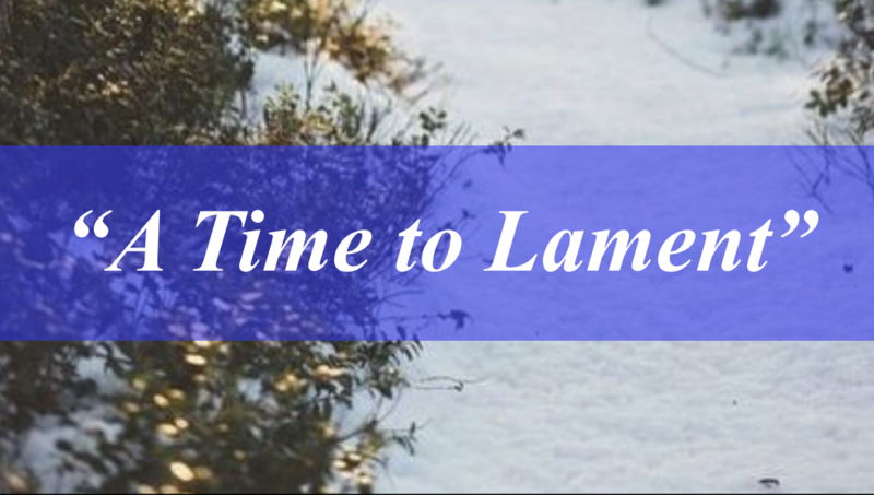 """Poets Week 2: """"A Time to Lament"""""""