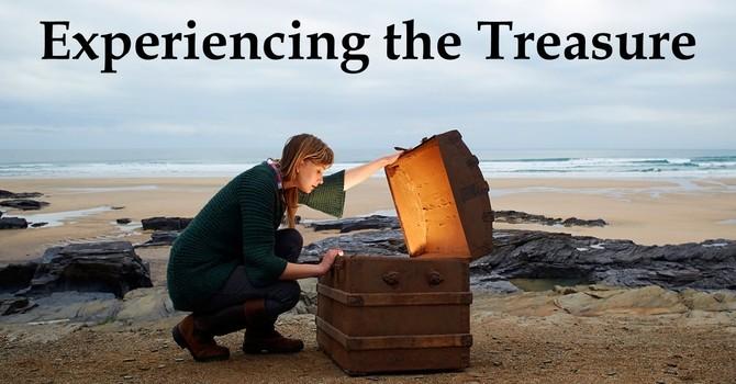 Experiencing the Treasure