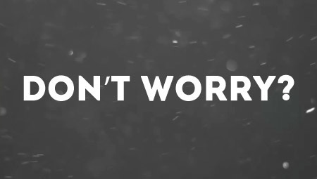 Don't Worry?