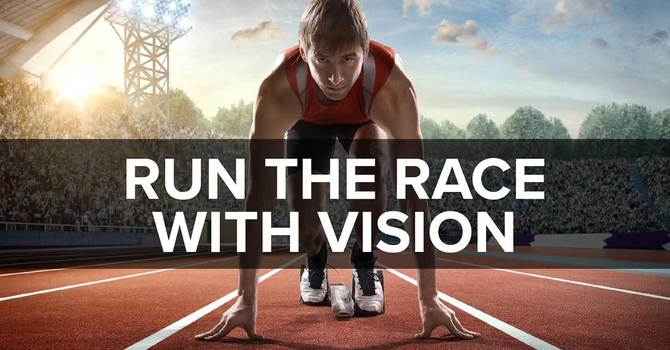Run The Race With Vision