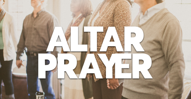 Altar Prayer: 2nd and 4th Sundays
