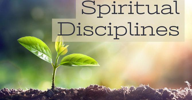 Spiritual Disciplines - A Lenten Study