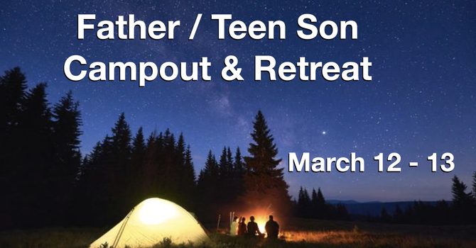 Father/Teen Son Campout & Retreat