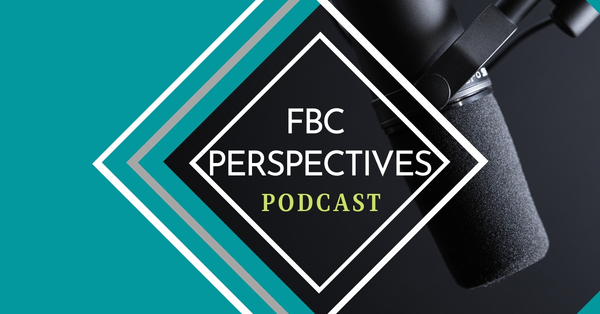 FBC Perspective Podcast