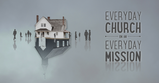 Everyday Church on an Everyday Mission | 1 Peter 2:11-3:7