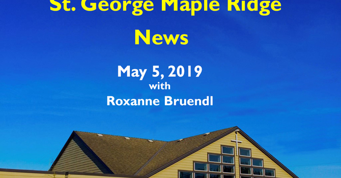 St. George Maple Ridge News Video for May 5, 2019 image