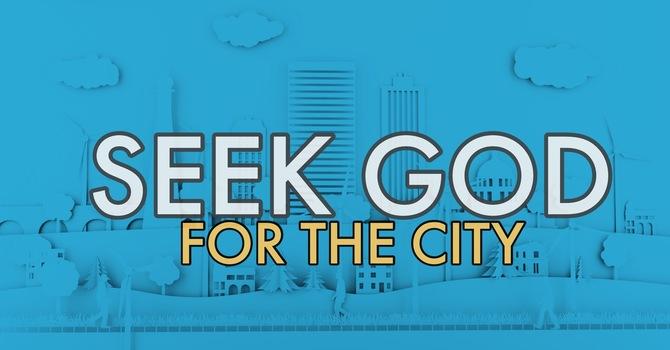Seek God for the City Part II