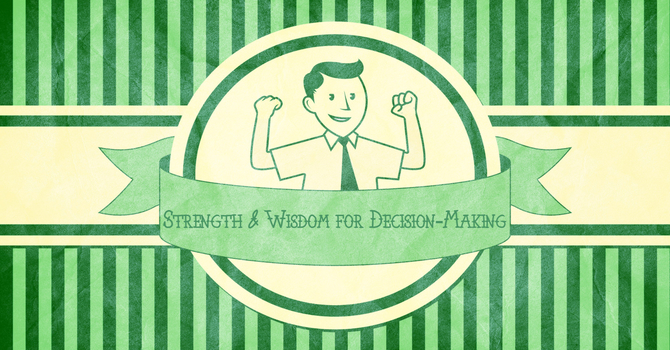 Strength of Wisdom for Decision-Making image
