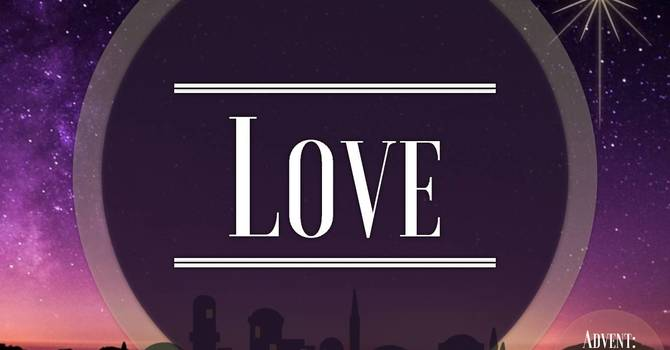 Advent Sunday 3 Love