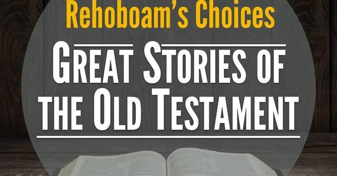 Rehoboam's Choices