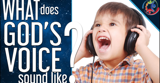 What Does God's Voice Sound Like?