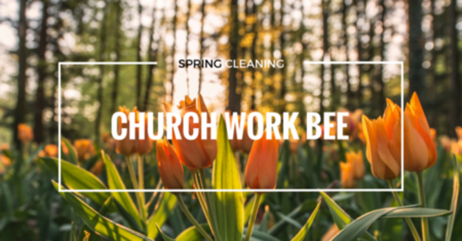 Church Work Bee - Sept. 9th @ 10am image