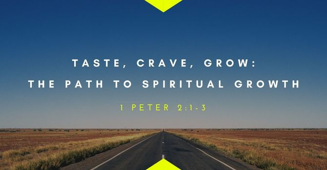 Taste, Crave, Grow: The Path to Spiritual Growth
