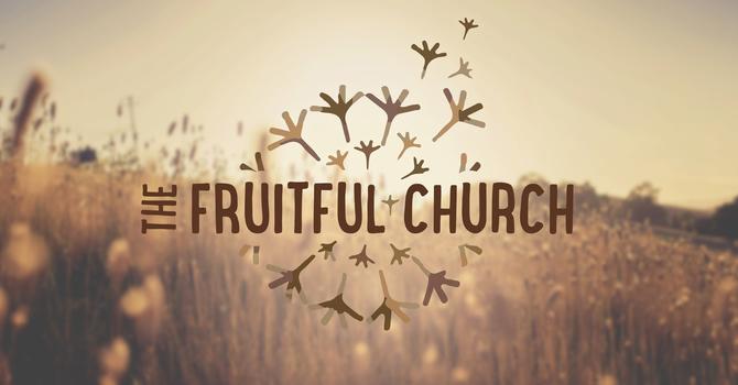 The Fruitful Church | Ephesians 4:7-16