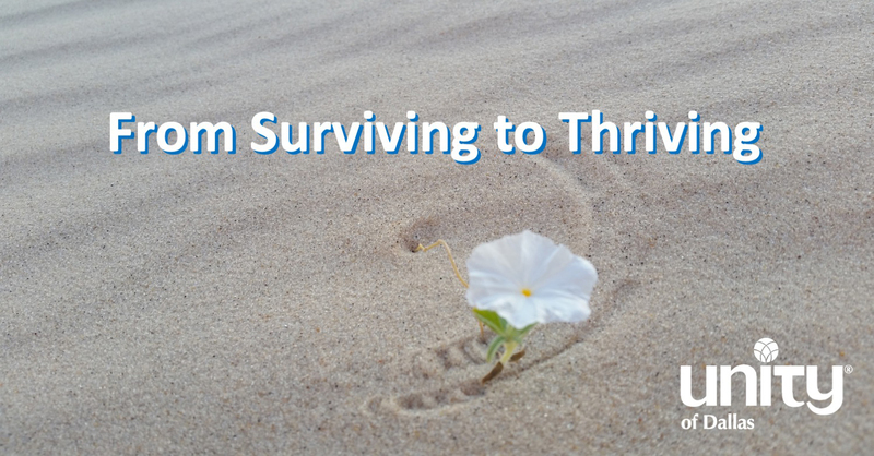 From Surviving to Thriving, Unity of Dallas, Jan. 31, 2021