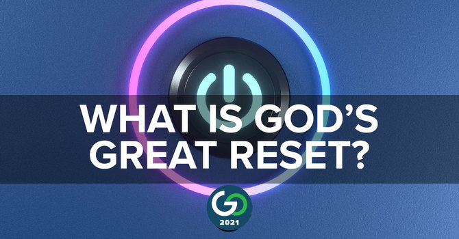 Session 1: Beverly Watkins | What is God's Great Reset?