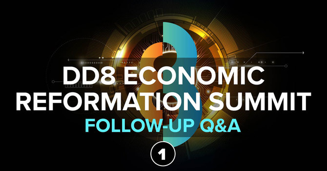 Follow Up Q&A - Session 1 | DD8 Economic Reformation Summit