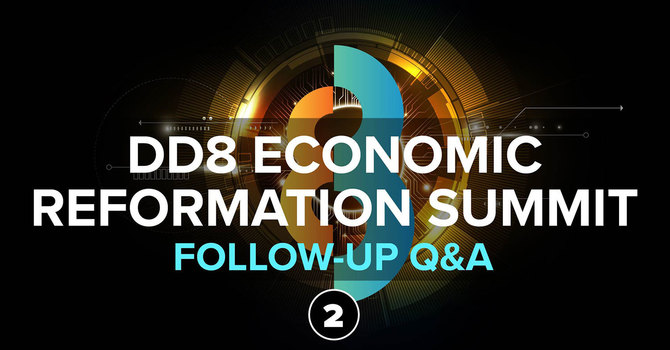 Follow Up Q&A - Session 2 | DD8 Economic Reformation Summit