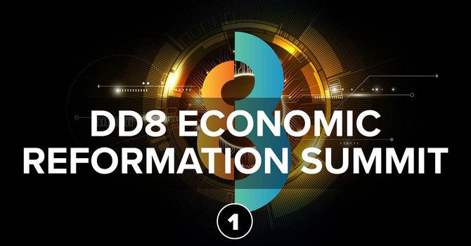 Session 1: DD8 Economic Reformation Summit