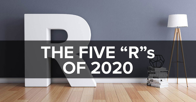 "The Five ""R""s of 2020"