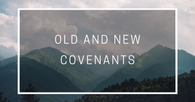 Old and New Covenants