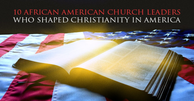 Church Leaders Who Shaped Christianity in America image