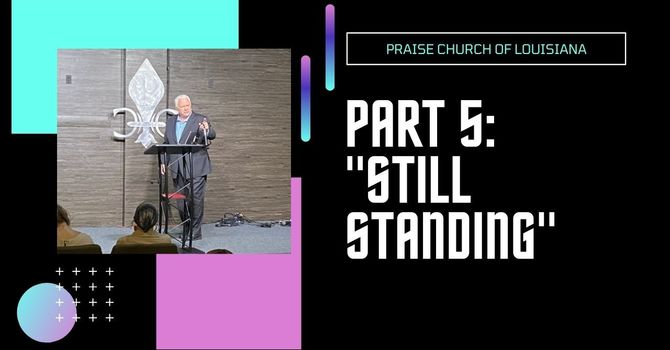 Part 5: Still Standing