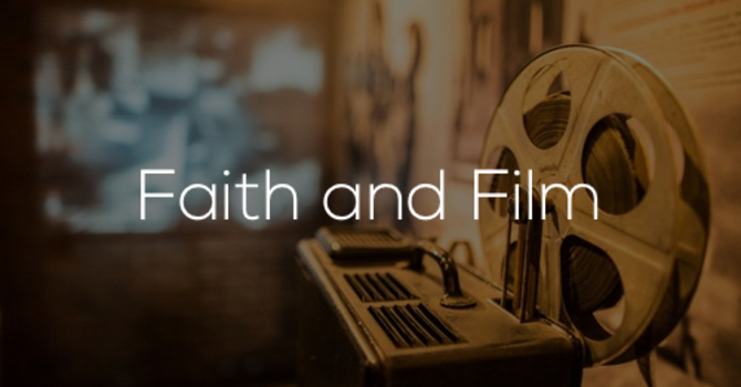Film and Faith: Learning to discern what we watch image