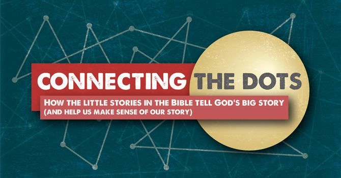 Connecting the Dots: A God Who Rescues - The Exodus
