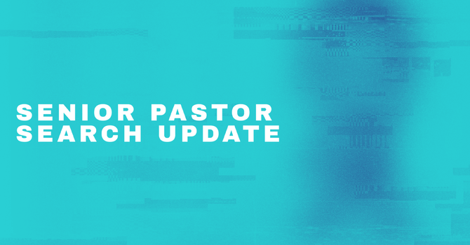 Senior Pastor Search Update  image