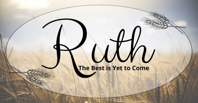Ruth: The Best is Yet to Come image