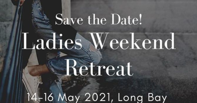 Ladies Weekend Retreat