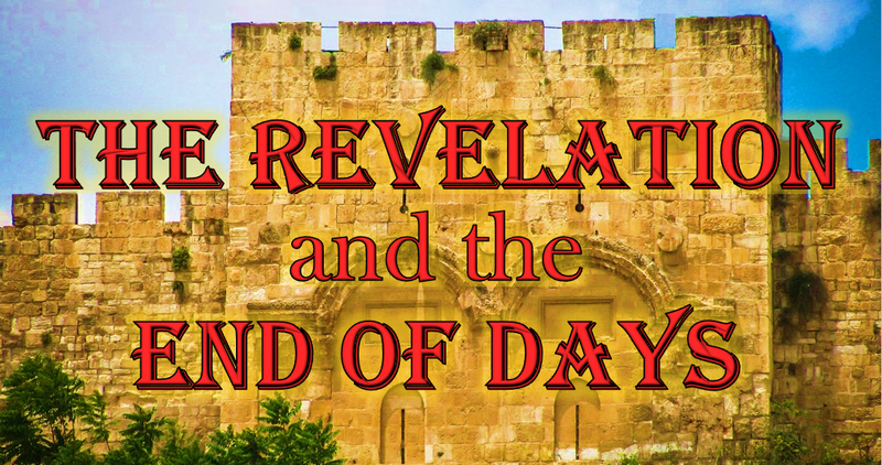 The Revelation and the End of Days - Lesson 03