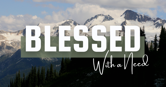 Blessed With A Need • February 7 image