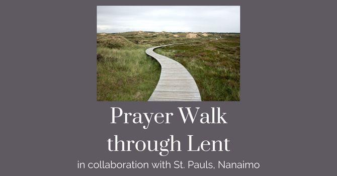 Prayer Walk through Lent