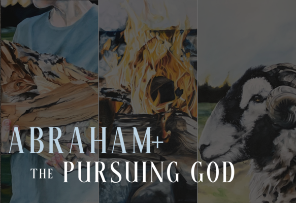Abraham + the Pursuing God