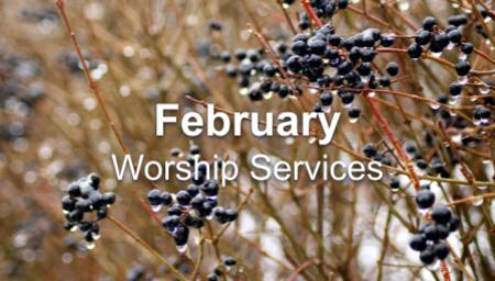 February 2021 Worship Series