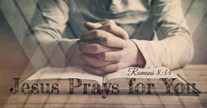 Jesus Prays for You image